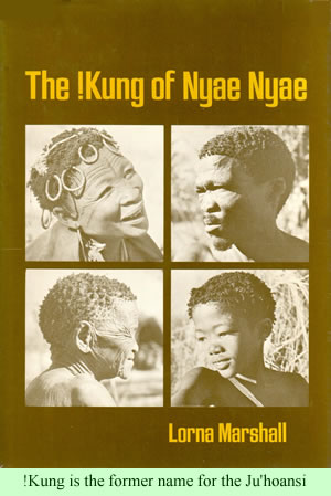 The !Kung of Nyae Nyae, by Lorna Marshall